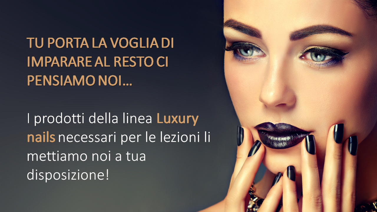 MATERIALE LUXURYNAILS A DISPOSIZIONE